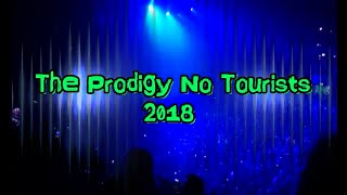 The Prodigy No Tourists Motorpoint Arena Notts 2018