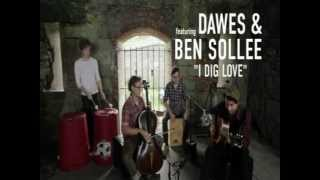 Dawes and Ben Sollee - I Dig Love (George Harrison)(From Paste)