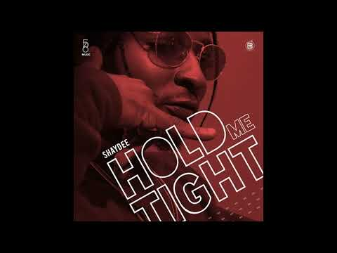 Hold me tight - Shaydee