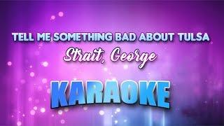 Strait, George - Tell Me Something Bad About Tulsa (Karaoke version with Lyrics)
