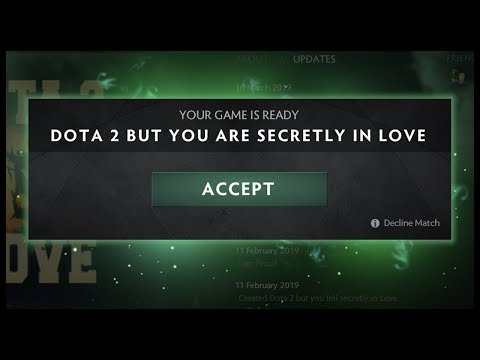 Dota 2 But You Are Secretly In Love thumbnail
