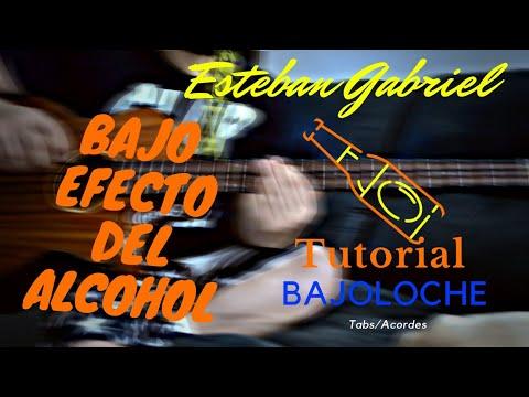 Esteban Gabriel – Bajo Efecto Del Alcohol – TUTORIAL- Tabs – Acordes  – BAJOLOCHE