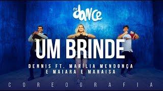 Um Brinde Dennis Ft Marília Mendonça Maiara E Maraisa Fitdance Tv Coreografia Dance Audio