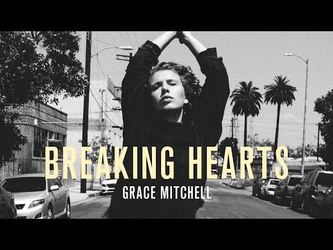Grace Mitchell - Breaking Hearts