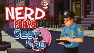 Nerd³ Plays... Beat Cop - Stereotypes: The Game