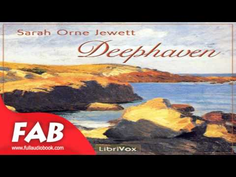 Deephaven Full Audiobook by Sarah Orne JEWETT by General Fiction, Nautical & Marine *Non-fiction