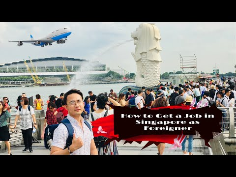 HOW TO GET A JOB IN SINGAPORE AS FOREIGNER
