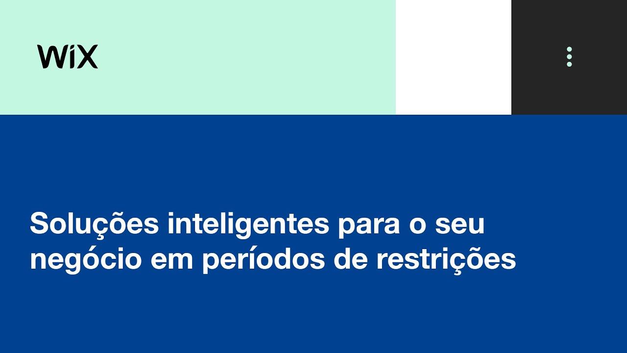 Wix Academia de Negócios   Soluções inteligentes para o seu negócio em períodos de restrições
