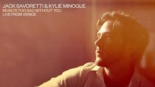 Jack Savoretti & Kylie Minogue - Music's Too Sad Without You (Live from Venice)