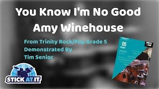 You Know I'm No Good   Amy Winehouse   Trinity Rock Pop   Grade 5