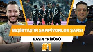 """Gambar cover """"Beşiktaş'ın şampiyon olma ihtimali %1...""""   Hakan Gündoğar & Berkay Tokgöz   Basın Tribünü  #1"""