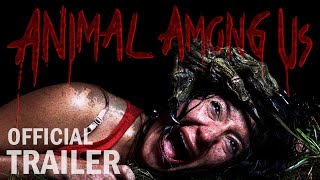 ANIMAL AMONG US | Official Trailer #1 (2019) Horror Movie HD
