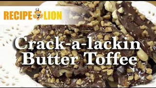 Crack-a-lackin Butter Toffee