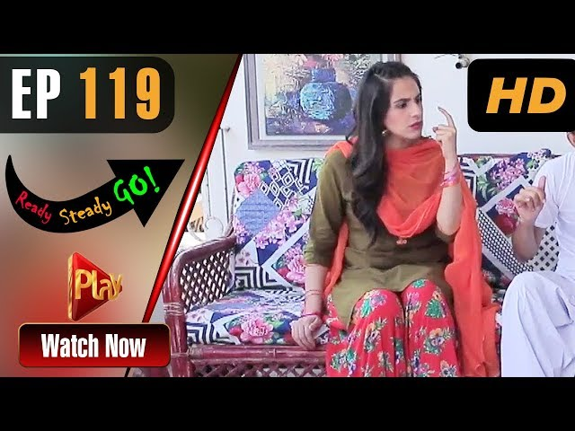 Ready Steady Go - Episode 119 | Play Tv Dramas | Parveen Akbar, Shafqat Khan | Pakistani Drama