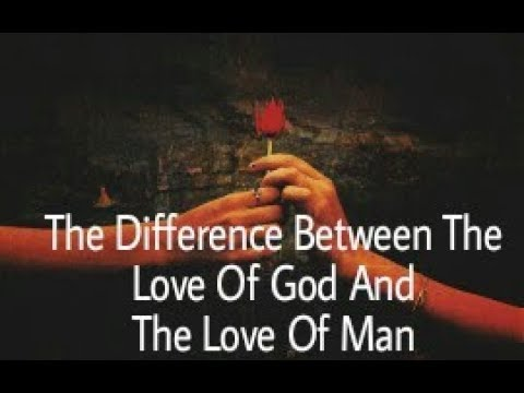 Download The differences between the love of Man and the love of God    Segmentation of Love  #inspirational