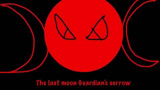 The last moon guardian's sorrow