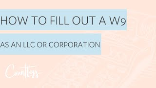 Filling Out a Form W-9 as an LLC or Corporation
