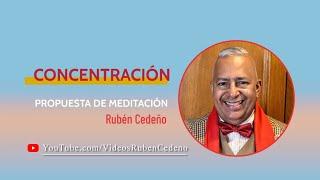 CONCENTRACIÓN: PROPUESTA DE MEDITACIÓN, Rubén Cedeño