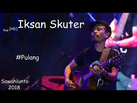 Iksan Skuter[HD] - Pulang Live At SIMFes2018. Sawahlunto, Sumatera Barat.