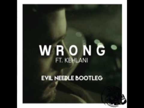 Zayn-Wrong Feat Kehlani (Evil Needle Bootleg)