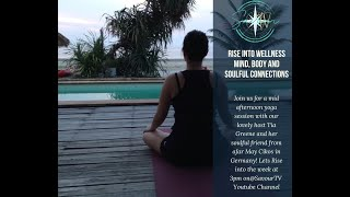 "Rise Into Wellness "" Mind, Body, and Soulful Connections"" with May Cikos"