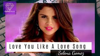 Selena Gomez - Love You Like A Love Song (Karaoke With Backing Vocals)