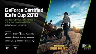 🔴 [NVIDIA GeForce Certified iCafe Cup]  Tuần 2 - Game Home & Game Pro