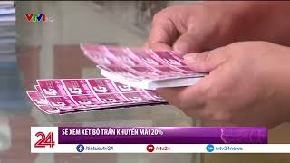 Sẽ xem xét bỏ trần khuyến mãi 20% cho thuê bao trả trước | VTV24