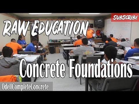 Raw Education in Classroom, Learning about Concrete Foundations