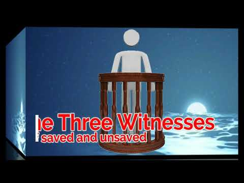 The Three Witnesses of saved or unsaved.
