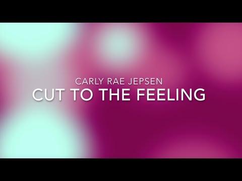 Cut to the Feeling - Carly Rae Jepsen (Lyrics)
