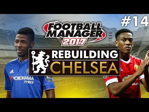 Rebuilding Chelsea - Episode 14 | Football Manager 2017 Gameplay