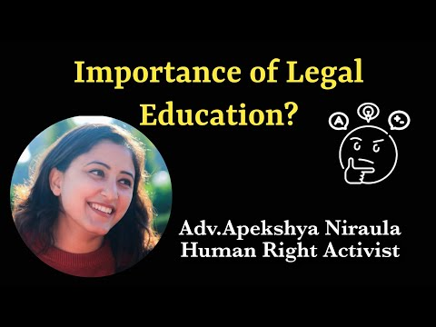 Importance of legal education in Nepal   Adv. Apekshya Niraula  DeJure Institute of Law