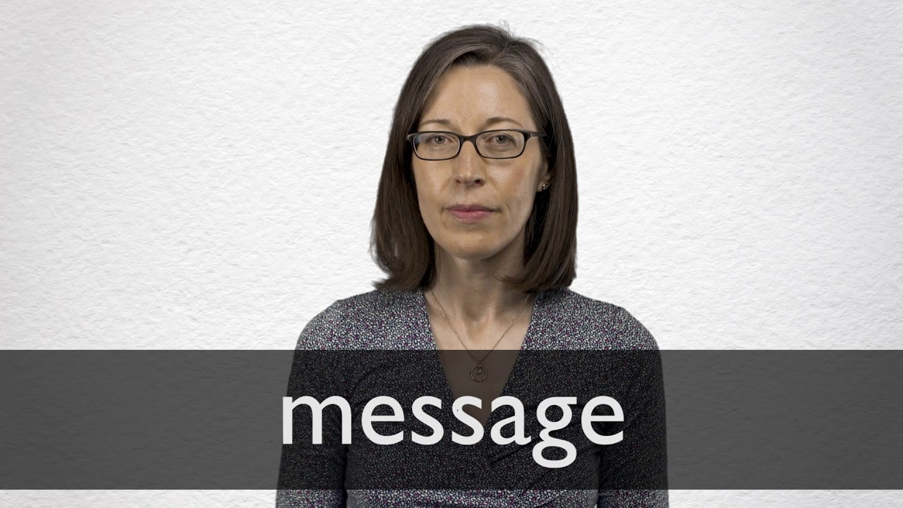 How to pronounce MESSAGE in British English