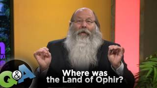 Where was the land of Ophir? - Q&A with Michael Rood