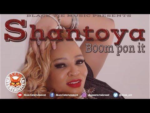 Shantoya - Boom Pon It - October 2018