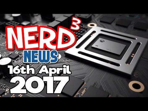 Nerd³ News - 16th April 2017 - Next Gen, Please