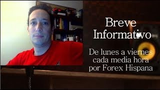 Breve Informativo - Noticias Forex del 7 de Diciembre 2018