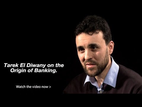 Tarek El Diwany – The Origin of Banking