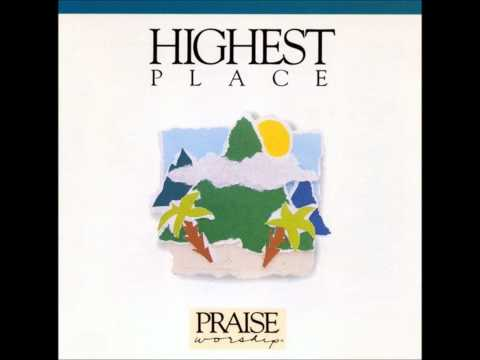 Bob Fitts- Highest Place (song) (Hosanna! Music)