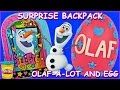 Frozen Olaf Play Doh Surprise Egg AND Surprise Back To School Backpack and Toys