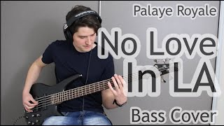 Palaye Royale - No Love In LA (Bass Cover With Tab)