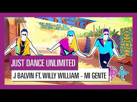 MI GENTE (J BALVIN FT. WILLY WILLIAM)  / JUST DANCE UNLIMITED  [OFFICIAL] HD