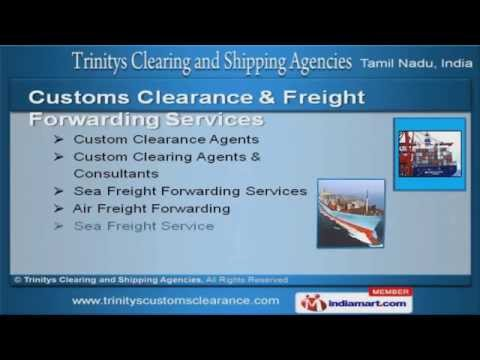 Customs Clearance by Trinitys Clearing And Shipping Agencies Chennai