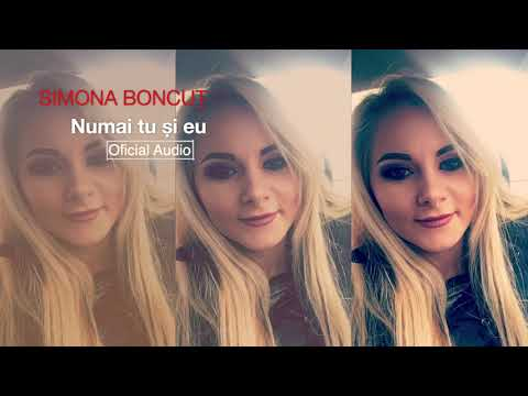 Simona Boncut - Numai tu si eu (Oficial Audio)