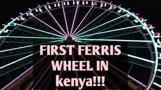First Ferris Wheel in Kenya/ Eye of Kenya/Burger King •  Eva Soila vlogs  •
