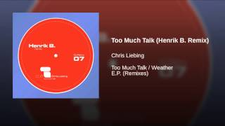 Too Much Talk (Henrik B. Remix)