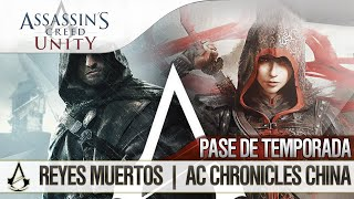 Assassin's Creed Unity: Dead Kings | Tráiler Pase de Temporada ¡ASSASSIN'S CREED CHRONICLES CHINA!