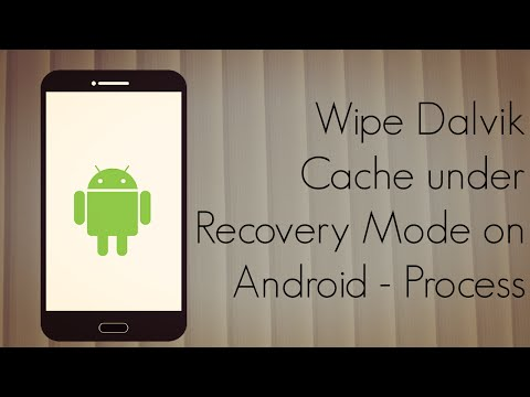 Wipe Dalvik Cache under Recovery Mode on Android - Process