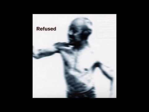 Refused  Songs To Fan The Flames Of Discontent Full Album 1996